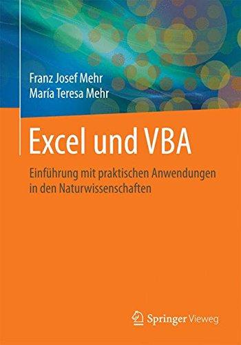 Excel und VBA: Einführung mit praktischen Anwendungen in den Naturwissenschaften Taschenbuch – 6. November 2015 Franz Josef Mehr María Teresa Mehr Springer Vieweg 3658088850