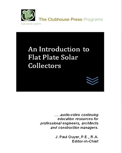 An Introduction to Flat Plate Solar Collectors