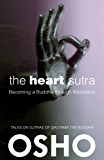 The Heart Sutra: Becoming a Buddha through Meditation (OSHO Classics)