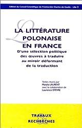 La littérature polonaise en France : D'une sélection politique des oeuvres à traduire au miroir déformant de la traduction