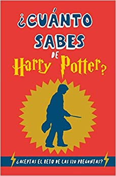 ¿cuánto Sabes De Harry Potter?: ¿aceptas El Reto De Las 120 Preguntas? ¡para Fans De Los Libros De Harry Potter! Regalo Para Niños. Regalo Para ... Potter Original. Regalo Para Niños De 12 Años por Grete Garrido