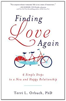 Finding Love Again: 6 Simple Steps to a New and Happy Relationship by [Orbuch, Terri L.]