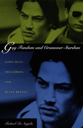 Gay-Fandom-and-Crossover-Stardom-James-Dean-Mel-Gibson-and-Keanu-Reeves