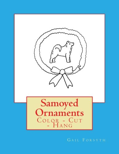 (Samoyed Ornaments: Color - Cut - Hang)