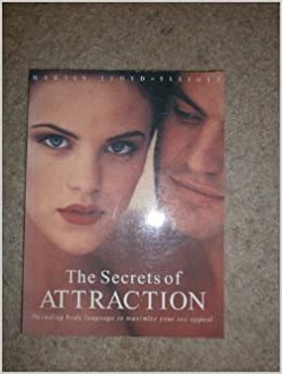 Book The Secrets of Attraction: Decoding Body Language to Maximize Your Sex Appeal