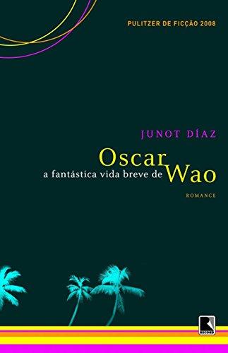 A fantástica vida breve de Oscar Wao por [Diaz, Junot]