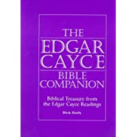 The Edgar Cayce Bible Companion: Biblical Treasure from the Edgar Cayce Readings