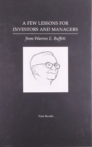 A Few Lessons for Investors and Managers from Warren E. Buffett