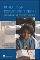 Roma in an Expanding Europe: Breaking the Poverty Cycle (Europe, Central Asia and the World Bank) Paperback