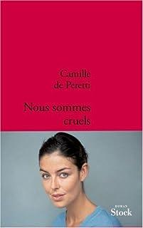 Nous sommes cruels, Peretti, Camille de