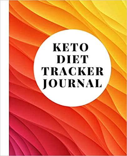 Keto Diet Tracker Journal: A Colorful 90 Day Daily Ketogenic Macros, Food And Exercise Fitness Diary Planner, Diet Record Log Notebook And Weight Loss ... Calendar To Help You Reach Your Body Goals