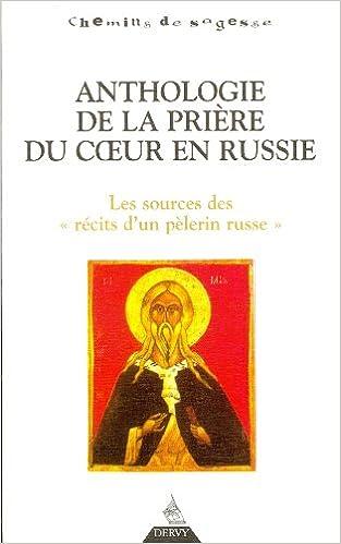 """Anthologie de la prière du coeur en Russie : Les sources des """"récits d'un pèlerin russe"""""""