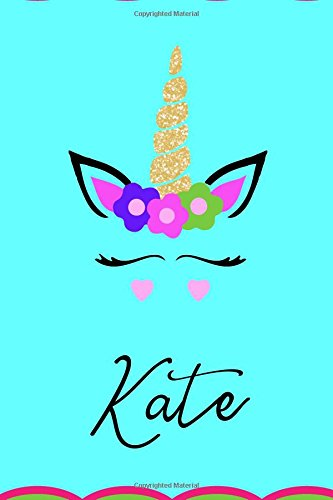 (Kate: Personalized Unicorn Journal Gift | 6 x 9 Sized, 100 Pages | Custom Unicorn Journal | Personalized Notebook | Custom Name Notebook | Bespoke ... Journal | Journals to Write In for Girls)