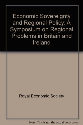 Economic sovereignty and regional policy: A symposium on regional problems in Britain and Ireland