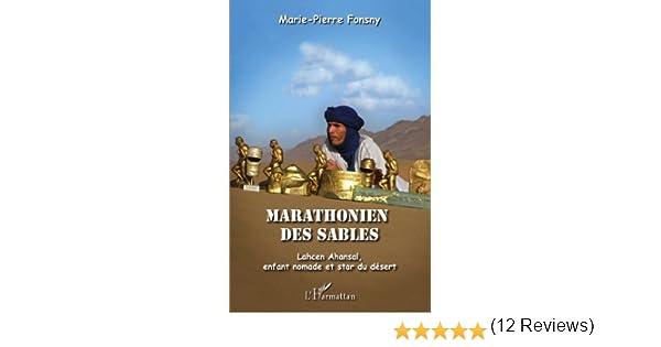 Marathonien des sables: Lahcen Ahansal, enfant nomade et star du désert (French Edition) eBook: Fonsny, Marie-Pierre: Amazon.es: Tienda Kindle