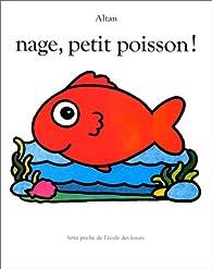 Nage, petit poisson ! par  Altan