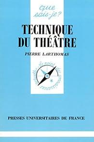 La technique du théâtre par Pierre Larthomas