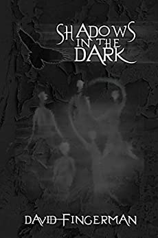Shadows in the Dark by [Fingerman, David]