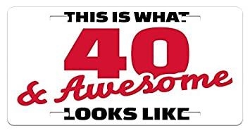 Zaeshe3536658 40th Birthday License Plate Forty And Awesome Hilarious Slogan Cool Humor Motivational