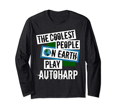 The Coolest People on Earth Play Autoharp Fun String Instrument Long Sleeve T-Shirt