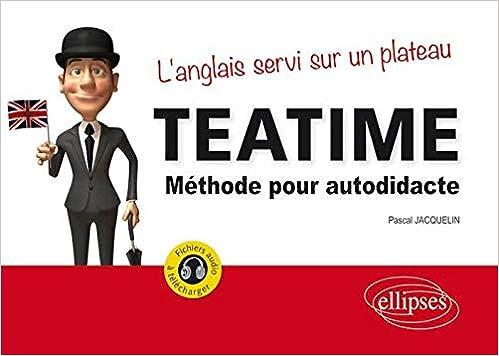 Amazon Fr Teatime L Anglais Servi Sur Un Plateau Methode Pour Autodidacte Fichiers Audio A Telecharger Jacquelin Pascal Livres