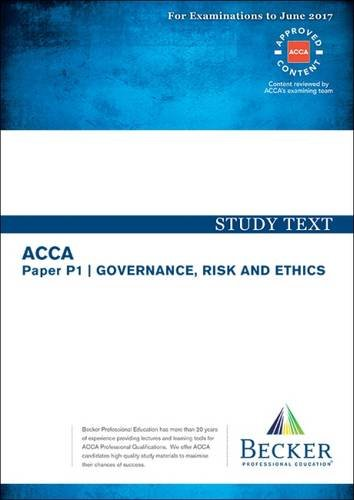 ACCA Approved – P1 Governance, Risk and Ethics: Study Text (for the March and June 2017 Exams)