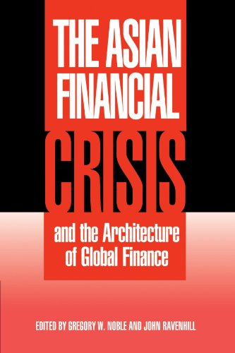 The Asian Financial Crisis and the Architecture of Global Finance (Cambridge Asia-Pacific Studies)