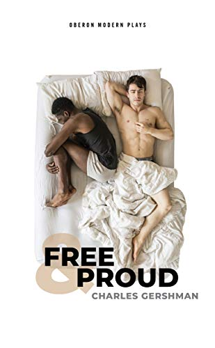 Free & Proud (Oberon Modern Plays) by Oberon Books