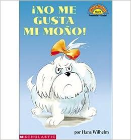 No Me Gusta Mi Mono: (Spanish Language Edition Of Scholastic