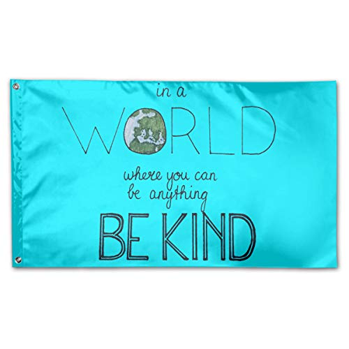 in A World Where You Can Be Anything Be Kind Yard Flags 3 X 5 in Indoor&Outdoor Decorative Home Fall Flags Holiday Decor