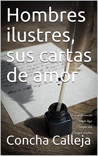 Amazon.com: Hombres ilustres, sus cartas de amor: A mi amada ...
