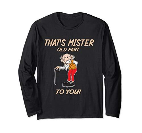 That's Mr Old Fart To You Gift Fun Retirement Shirt Men Long Sleeve T-Shirt
