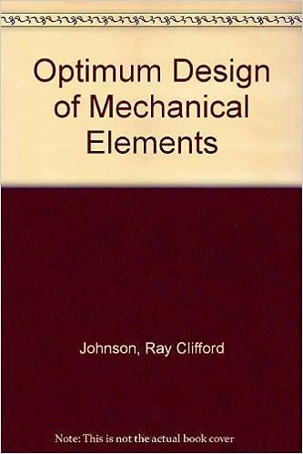 Optimum design of mechanical elements ray c johnson optimum design of mechanical elements ray c johnson 9780471038948 amazon books fandeluxe Image collections