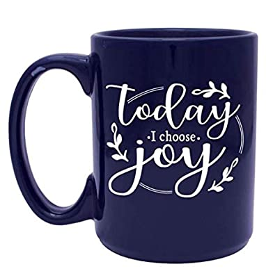 Today I Choose Joy Cute, Religious, Inspirational Coffee Mug for Women, Mom, Coworkers - Unique Gift for Mom, Sister, Friend, Women who have Everything - Handmade Coffee Cups & Mugs with Quotes, 15 oz
