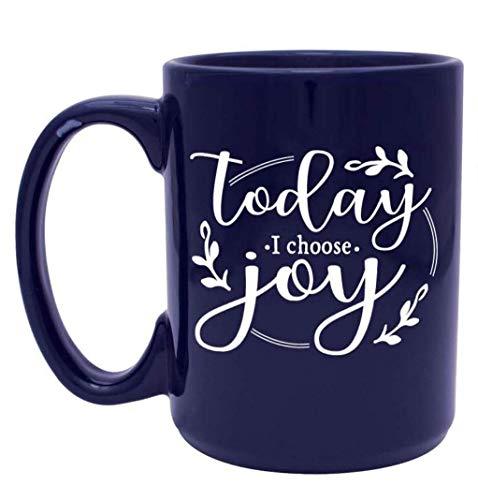 Ceramic Joy (Today I Choose Joy Cute, Religious, Inspirational Coffee Mug for Women, Mom, Coworkers - Unique Gift for Mom, Sister, Friend, Women who have Everything - Handmade Coffee Cups & Mugs with Quotes, 15 oz)