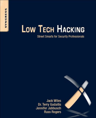 (Low Tech Hacking: Street Smarts for Security Professionals)