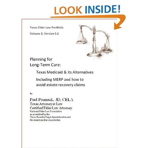 Planning for Long-Term Care: Texas Medicaid (Texas Elder Law Portfolio) Paul Premack