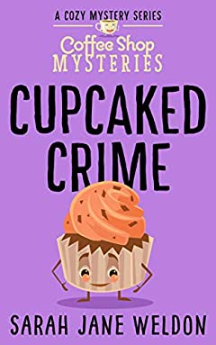 Cupcaked Crime (Coffee Shop Mysteries Book 3)