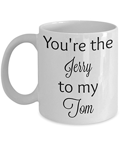 You're the Jerry to my Tom - cat mouse cartoon coffee mug - famous couple (white, 15 oz)