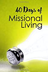 40 Days of Missional Living: A 40-Day Spiritual Growth Campaign Paperback