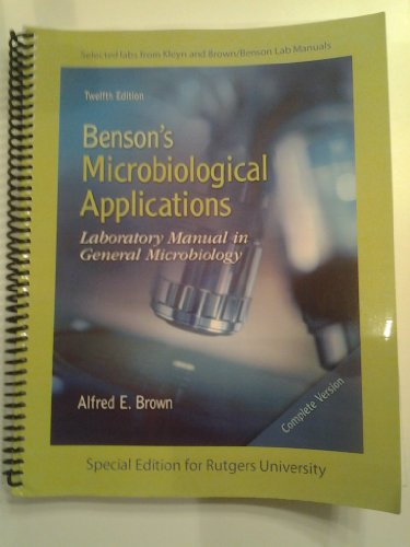 Benson's Microbiological Applications : Laboratory Manual in General Microbiology (A Special Edition for Rutgers University)