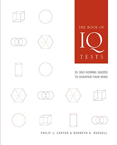 The Book of IQ Tests: 25 Self-Scoring Quizzes to Sharpen Your Mind
