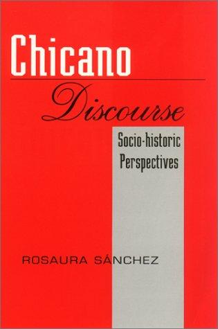 Chicano Discourse: Socio-Historic Perspectives