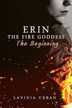 Erin The Fire Goddess: The Beginning by [Urban, Lavinia]