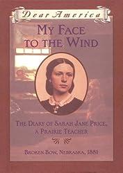My Face to the Wind: The Diary of Sarah Jane Price, a Prairie Teacher (Dear America (Reissues))