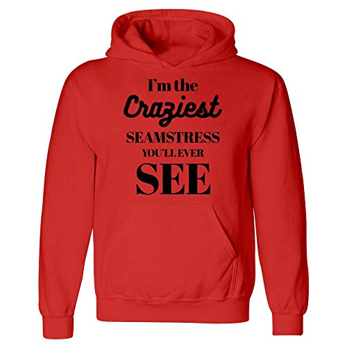 I'm The Craziest Seamstress You'll Ever See - Hoodie Red ()