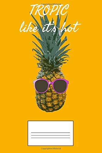 Tropic Like It's Hot: Funny Pineapple Music Pun Journal Diary Workbook  Planner for Women Men Kids - 6 x 9 - 100 Pages - Blank Sketch Paper -  Glossy