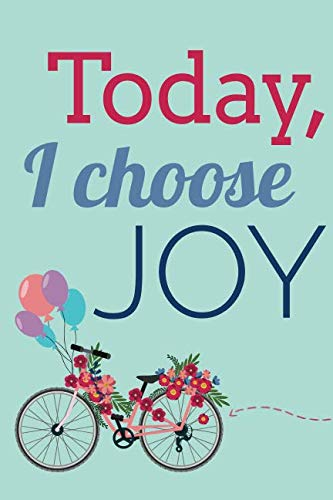 Today I Choose Joy (6x9 Journal): Lined Writing Notebook, 120 Pages -- Vintage Bicycle with Flowers and Balloons ()