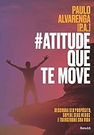 #Atitude que te move: Descubra seu propósito, supere seus medos e transforme sua vida