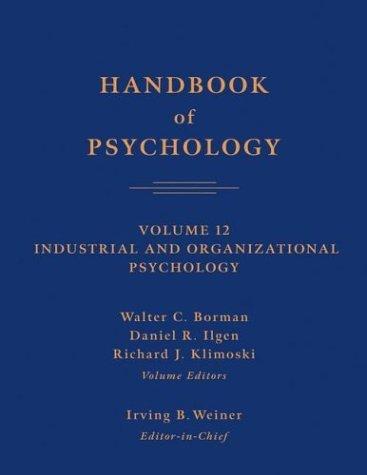 Handbook of Psychology, Industrial and Organizational Psychology (Volume 12)